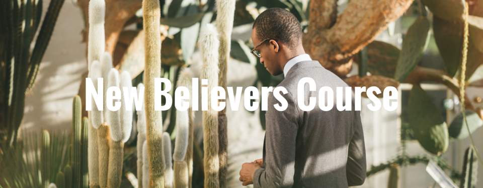 New Believers Course