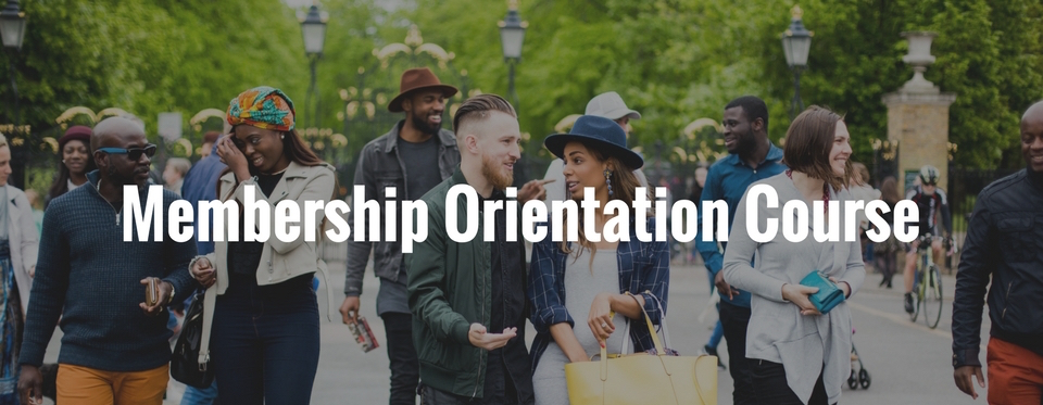 Membership Orientation Course